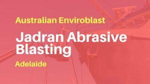 Sandblasting on Jadran in Adelaide