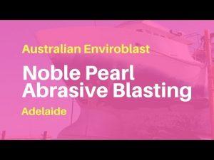 Australian Enviroblast | Adelaide Abrasive Blasting | Noble Pearl Case Study